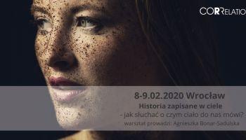 Historia zapisana w ciele-jak słuchać o czym ciało do nas mówi Wrocław 8-9.02