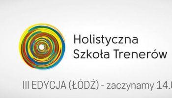 Holistyczna Szkoła Trenerów III edycja Łódź
