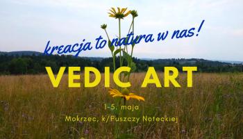 Kreacja to NATURA W NAS! Kurs Vedic Art