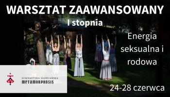 Warsztat Zaawansowany I Stopnia z Gimnastyką Słowiańską