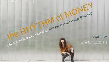 Rytm pieniędzy - warsztat 5Rytmów z Anne Marie Hogya