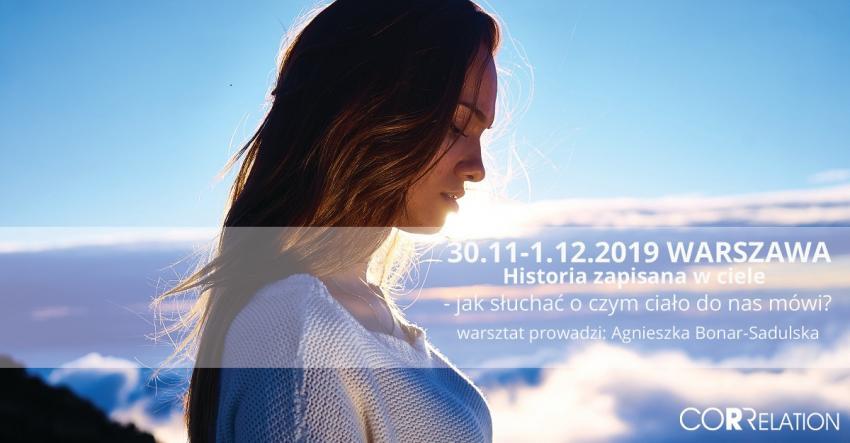 Historia zapisana w ciele-jak słuchać o czym ciało do nas mówi? Warszawa XI-XII